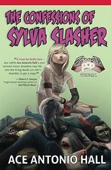[Hall, Ace]のConfessions of Sylva Slasher (English Edition)
