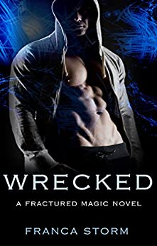 WRECKED (Fractured Magic) by [Storm, Franca]