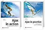 Ajax in practice/Ajax in action-Bundle: Das Doppelpack fuer alle Web 2.0-Entwickler