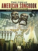 The Great American Songbook Broadway: Music and Lyrics for 100 Classic Songs: Piano, Vocal, Guitar