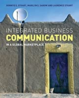 Integrated Business Communication: In a Global Marketplace by Bonnye E. Stuart Marilyn S. Sarow Laurence Stuart(2007-04-23)
