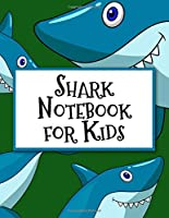 "Shark Notebook For Kids: Cartoon Shark Notebook for Kids. This colorful Shark notebook measures  8.5"" X 11"" inches in size and it has 110 pages.  Sharks on every page!"