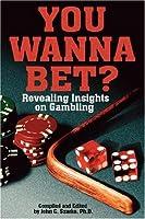 You Wanna Bet?: Revealing Insights on Gambling