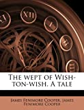 The Wept of Wish-Ton-Wish. a Tale