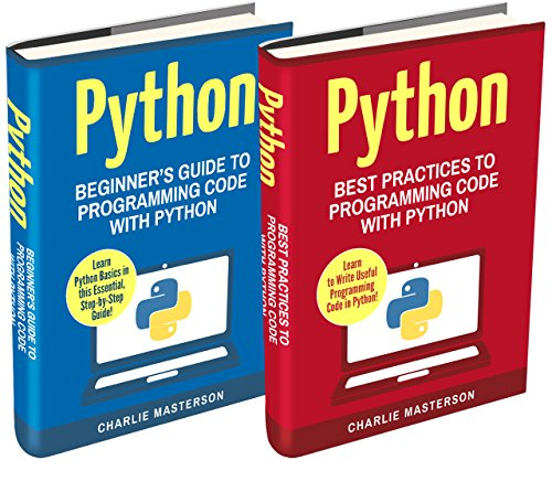 『Python: 2 Books in 1: Beginner's Guide + Best Practices to Programming Code with Python (English Edition)』のトップ画像