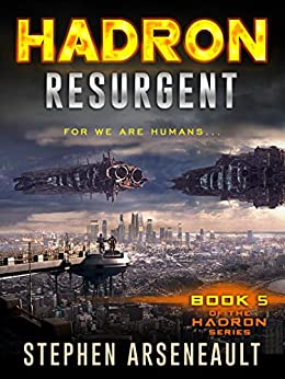 HADRON Resurgent: (Book 5) by [Arseneault, Stephen]