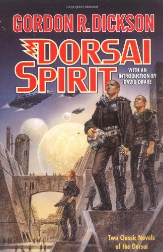 Download Dorsai Spirit: Dorsi! and the Spirit of Dorsai (Dorsai/Childe Cycle) 0312877617