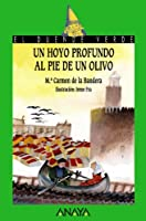 Un hoyo profundo al pie de un olivo / A Deep Hole at the Foot of an Olive Tree (Cuentos, Mitos Y Libros-regalo)