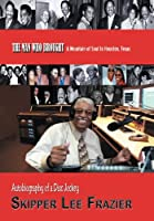 The Man Who Brought a Mountain of Soul to Houston, Texas: Autobiography of a Disc Jockey