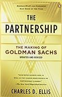 The Partnership: The Making of Goldman Sachs by Charles D. Ellis(2009-09-29)