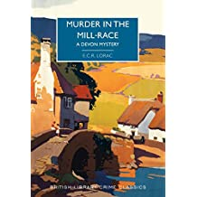 Murder in the Mill-Race: A Devon Mystery (British Library Crime Classics)