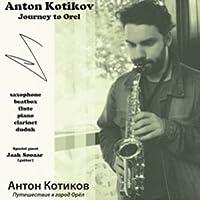 Anton Kotikov. Journey to Orel
