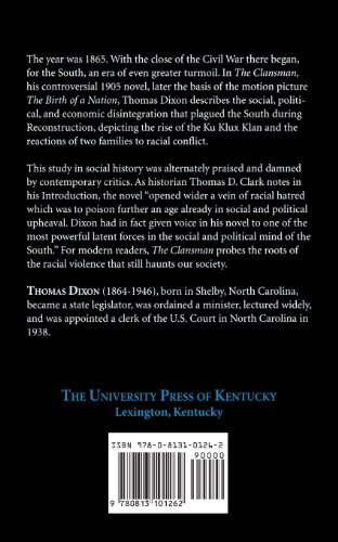 Clansman: An Historical Romance of the Ku Klux Klan (The Novel As American Social History)