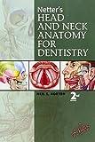 Netter's Head and Neck Anatomy for Dentistry, 2e (Netter Basic Science)