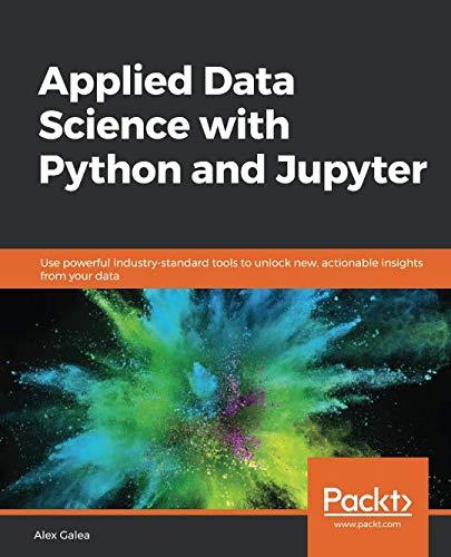 [画像:Applied Data Science with Python and Jupyter: Use powerful industry-standard tools to unlock new, actionable insights from your data]