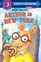 Arthur in New York (Step into Reading)