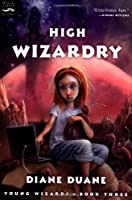 High Wizardry (digest): Young Wizards, Book Three (Young Wizards Series)