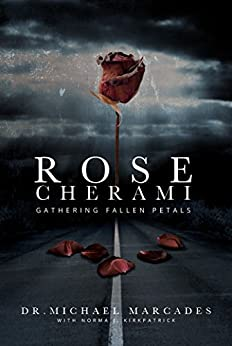 Rose Cherami: Gathering Fallen Petals by [Marcades, Michael, Kirkpatrick, Norma]