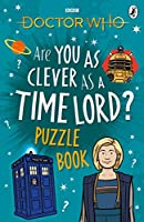Doctor Who: Are You as Clever as a Time Lord? Puzzle Book (Puzzle Books)