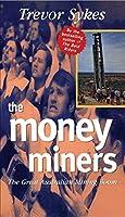 The Money Miners: The Great Australian Mining Boom