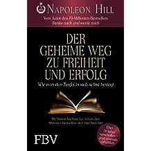 Der geheime Weg zu Freiheit und Erfolg: Wie man den Teufel in sich selbst besiegt (German Edition)