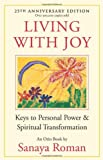 Living With Joy: Keys to Personal Power & Spiritual Transformation (Earth Life Series)