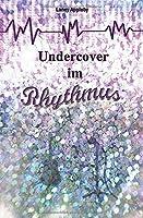 Undercover im Rhythmus