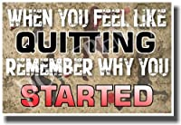 When You Feel Like Quitting Remember Why You Started–新しい教室Motivational Poster
