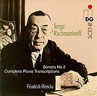 Piano Sonata 2 / Transcriptions for Piano by S. Rachmaninoff