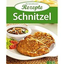 Schnitzel: Die beliebtesten Rezepte (German Edition)