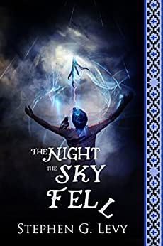 The Night the Sky Fell: Spirit above (Banks Blackhorse Series Book 1) by [Levy, Stephen G.]
