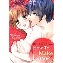 We Don't Know How To Make Love Vol.2 (TL Manga)