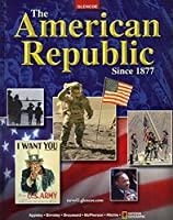 The American Republic Since 1877, Student Edition (UNITED STATES HISTORY (HS))