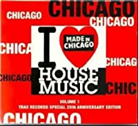 I Love Chicago House Music Volume 1 Trax Records Special 25th Anniversary Edition
