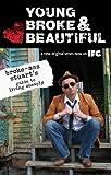 JILL STUART Young, Broke, & Beautiful: Broke-Ass Stuart's Guide to Living Cheaply