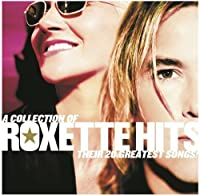 Collection of Roxette Hits: Their 20 Greatest by ROXETTE (2007-01-16)