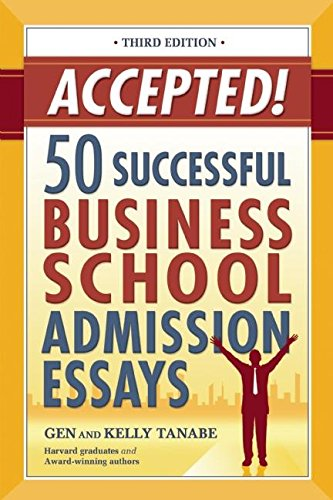 Download Accepted! 50 Successful Business School Admission Essays 1932662472