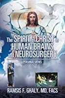 The Spirit of Christ in Human Brains and Neurosurgery: Personal Views