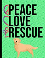 Peace Love Rescue: Daily Planner Hourly Appointment Book Schedule Organizer Personal Or Professional Use 365 Days Golden Retriever Rescue Dog Green Cover