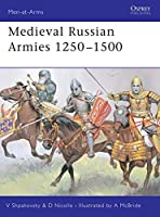 Medieval Russian Armies 1250 - 1500 (Men-at-Arms)
