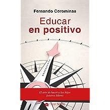 Educar en positivo (Hacer Familia nº 60) (Spanish Edition)