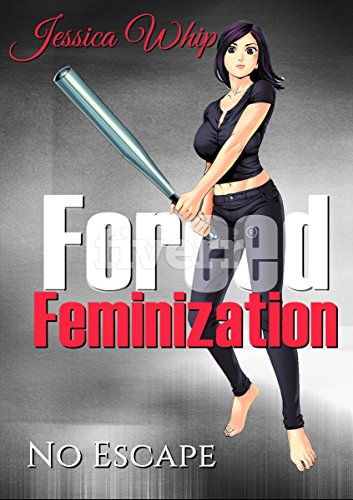 Forced Feminization: No Escape (English Edition)