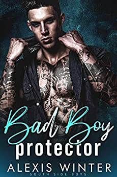 Bad Boy Protector (South Side Boys Book 1) by [Winter, Alexis]