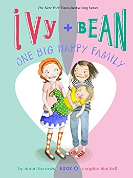 Ivy and Bean One Big Happy Family: Book 11 by [Barrows, Annie]