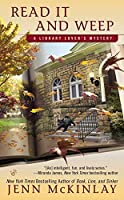 Read It and Weep (A Library Lover's Mystery) by Jenn McKinlay(2013-11-05)
