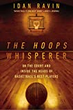 The Hoops Whisperer: On the Court and Inside the Heads of Basketball's Best Players 画像