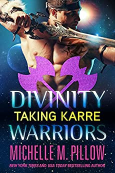 Taking Karre (Divinity Warriors Book 4) by [Pillow, Michelle M.]