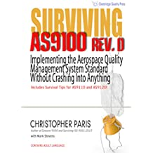 Surviving AS9100 Rev. D: Implementing the Aerospace Quality Management System Standard Without Crashing Into Anything