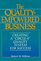 The Quality-Empowered Business