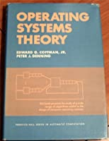 Operating Systems Theory (Prentice-Hall series in automatic computation)